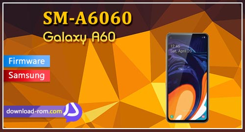 دانلود رام رسمی SM-A6060 Galaxy A60 official firmware