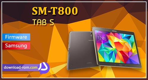 دانلود رام رسمی Galaxy Tab S T800 stock rom android 6