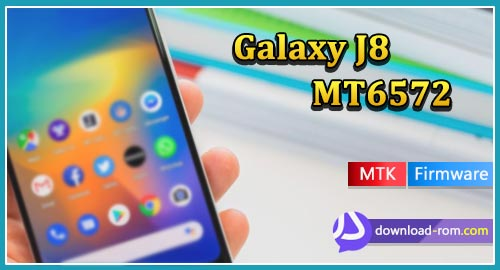 دانلود فایل فلش Galaxy J8 SM-J800FN MT6572 Firmware چینی MT6572